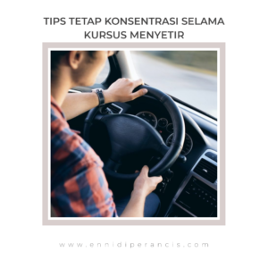 Tips Tetap Konsentrasi selama kursus menyetir